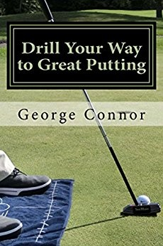 """""""Drill Your Way To Great Putting"""" by George Connor (Item # AC9099)"""